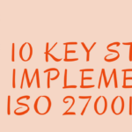 10 Key Steps to Implement ISO 27001